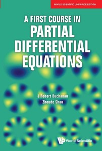 A First Course In Partial Differential Equations [Paperback] [2020] J Robert Buchanan and Zhoude Shao